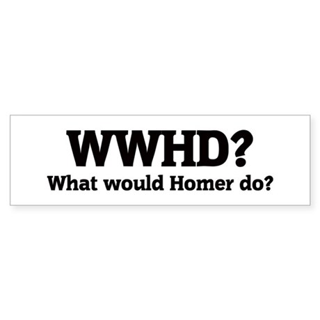 What would Homer do? Bumper Sticker