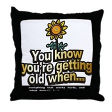 Getting Older ~ Throw Pillow