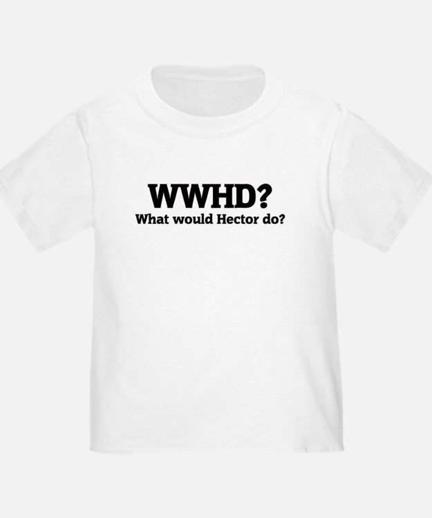 What would Hector do? T