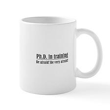 Ph.D. in training Mug