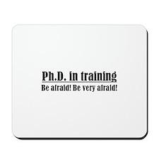 Ph.D. in training Mousepad