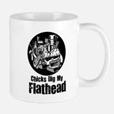 Chicks Dig my Flathead Mug
