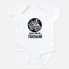 Chicks Dig my Flathead Infant Bodysuit