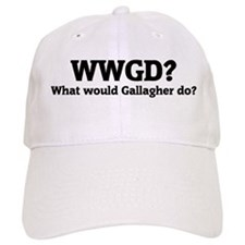What would Gallagher do? Baseball Cap