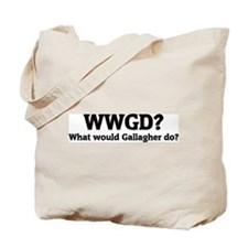 What would Gallagher do? Tote Bag