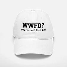 What would Fred do? Baseball Baseball Cap
