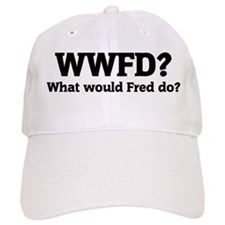 What would Fred do? Baseball Cap
