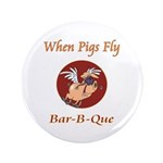 """When Pigs Fly! 3.5"""" Button (100 pack)"""