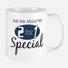 Ask Me About My 2 For 1 Special Mug