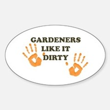 Gardeners Like It Dirty (hand Decal