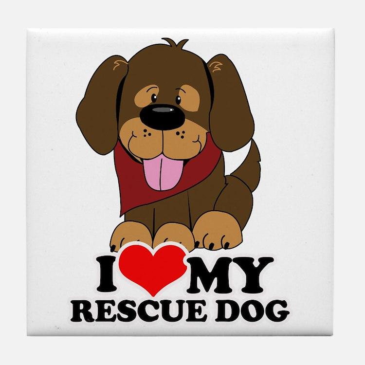 I love my Rescue Dog Tile Coaster
