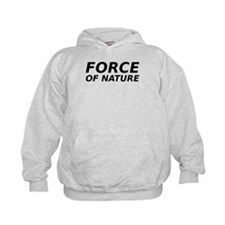 Force of Nature Hoodie