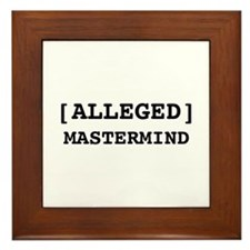 Alleged Mastermind Framed Tile