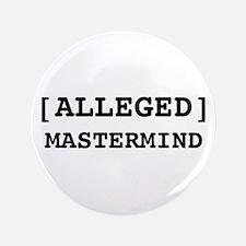 """Alleged Mastermind 3.5"""" Button"""