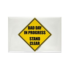 Bad day in progress sign Rectangle Magnet (10 pack