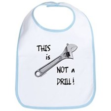 This is not a drill funny Bib