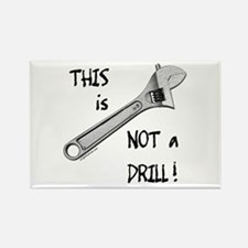 This is not a drill funny Rectangle Magnet