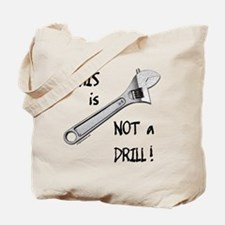 This is not a drill funny Tote Bag