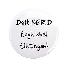 "Klingon Nerd 3.5"" Button"
