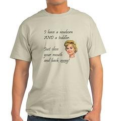 Newborn and toddler warning Light T-Shirt
