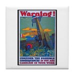 Careless Work Warning Poster Art Tile Coaster
