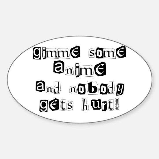 Gimme Some Anime Sticker (Oval)