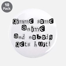 """Gimme Some Anime 3.5"""" Button (10 pack)"""