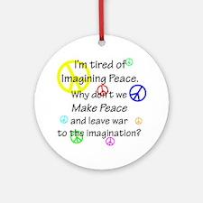 Make Peace/Imagine War Ornament (Round)