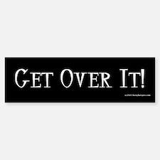 Get Over It! Bumper Bumper Bumper Sticker