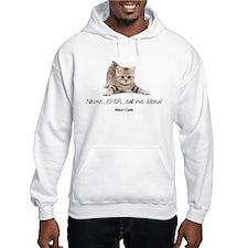 Never Ever Call Me Kitten Hooded Sweatshirt