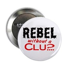"""Rebel without a Clue 2.25"""" Button"""