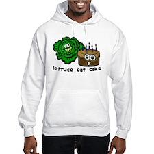 Lettuce Eat Cake - Hoodie