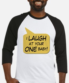 I Laugh at your ONE baby Baseball Jersey