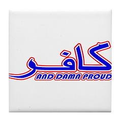 Proud Kafir (Infidel) Tile Coaster