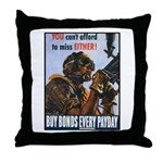 Gunner Buy Bonds on Payday Throw Pillow