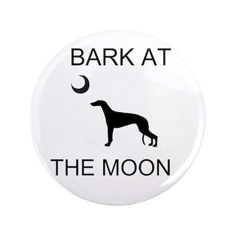 """BARK AT THE MOON Custom 3.5"""" Button"""