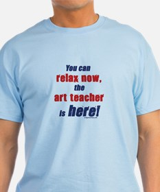 Relax, art teacher here T-Shirt