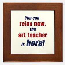 Relax, art teacher here Framed Tile