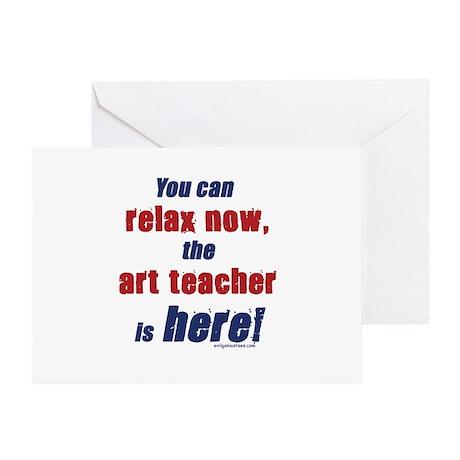 Relax, art teacher here Greeting Card