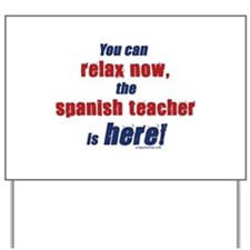 Relax, spanish teacher here Yard Sign