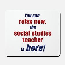 Relax, social studies teacher here Mousepad