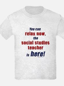 Relax, social studies teacher here T-Shirt