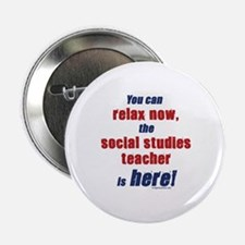 "Relax, social studies teacher here 2.25"" Button"