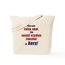 Relax, social studies teacher here Tote Bag