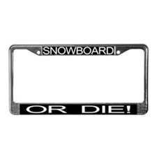 Snowboard Or Die ! License Plate Frame