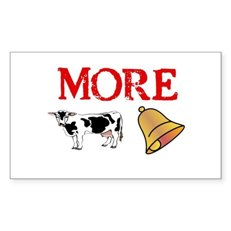 More Cowbell! Sticker (Rectangle)