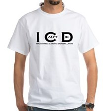 I Can't Die Shirt