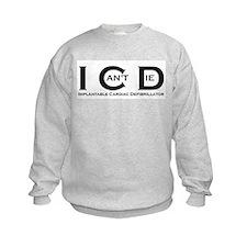 I Can't Die Sweatshirt