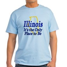 Only Place To Be - Illinois T-Shirt