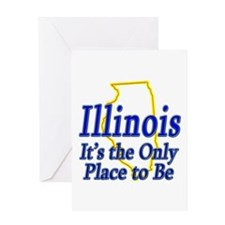 Only Place To Be - Illinois Greeting Card